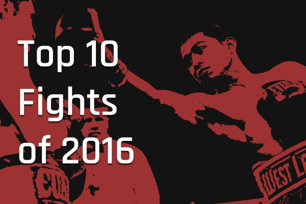Top 10 Fights of 2016